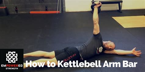 bar kettlebell arm empowered strength