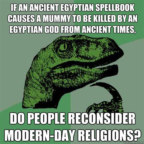 Egyptian Memes - if an ancient egyptian spellbook causes a mummy to be killed by an egyptian god from ancient