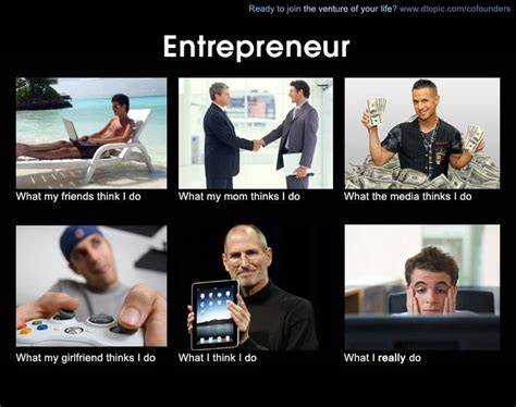 Entrepreneur Meme - 25 best entrepreneur funny meme images on pinterest entrepreneur ha ha and funny stuff