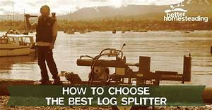 The Best Log Splitter Guide Every Homeowner Should See