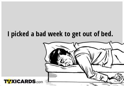 I picked a bad week to get out of bed.   Toxicards.com