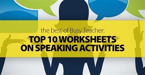 busy teacher top  worksheets  speaking