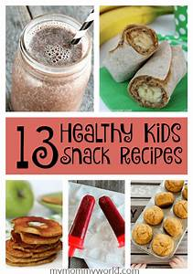 Healthy Kids Snack Recipes | My Mommy World