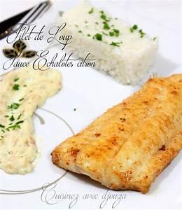 Cuisiner Le Bar : loup de mer et sauce chalote citron recettes faciles ~ Melissatoandfro.com Idées de Décoration