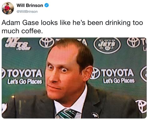 Find and save too much coffee memes   from instagram, facebook, tumblr, twitter & more. Adam Gase's Eyes   Know Your Meme