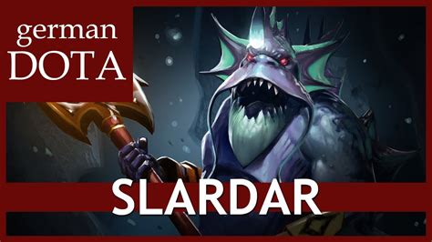 dota 2 slardar let s play dota 2 gameplay german youtube