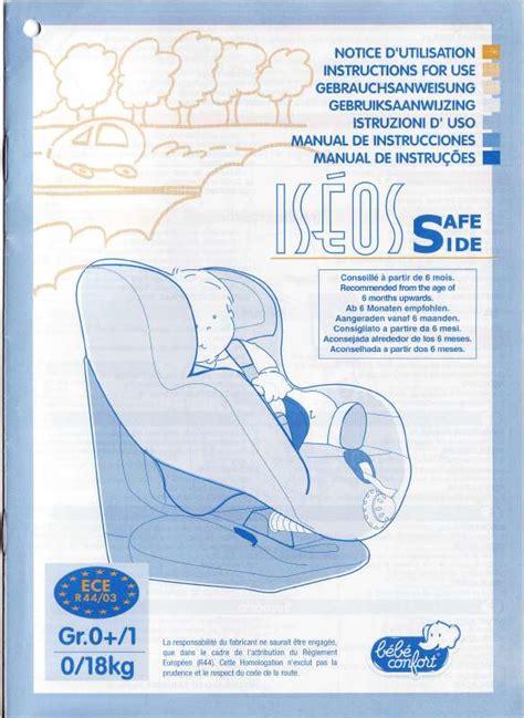 installer un siege auto bebe confort mode d 39 emploi bebe confort iseos safe side siège auto