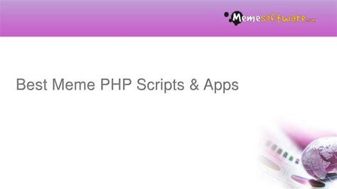 Best Meme App - ppt best meme php scripts apps powerpoint presentation id 7386391