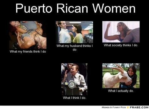 Puerto Rican Memes - puerto rican jokes puerto ricans be like meme quot puerto rican women what my it s a puerto