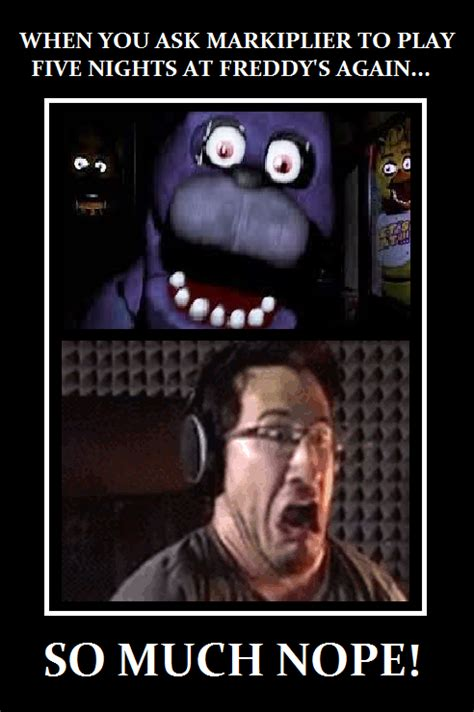 Funny Fnaf Memes - i made this funny meme if markiplier will ever play fnaf again xd 5 nights at freddy s