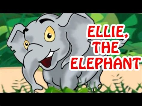 elliethe elephant animated nursery rhyme  english language youtube