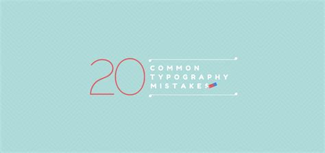 20 typography mistakes every beginner makes and how you can avoid them learn