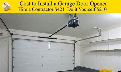 garage door opener replacement cost cost to install a garage door opener