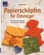 drohne für einsteiger kreatives papiersch 246 pfen pflanzenpapiere recyclingpapiere farbige papiere 3 aufl 2002
