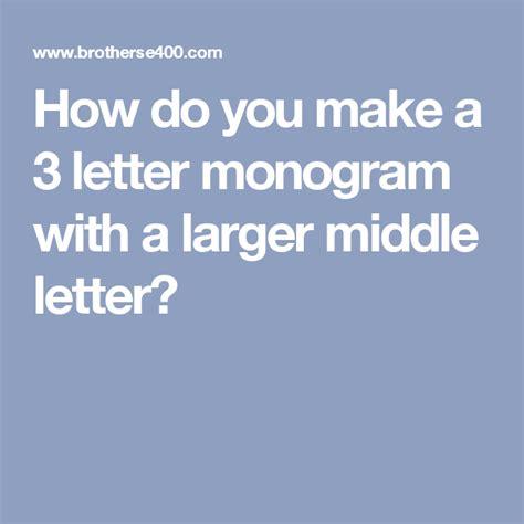 letter monogram   larger middle letter monogram letters machine
