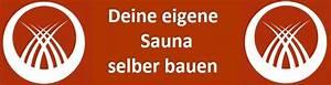 Sauna Selber Bauen : deine eigene sauna selber bauen ~ Watch28wear.com Haus und Dekorationen
