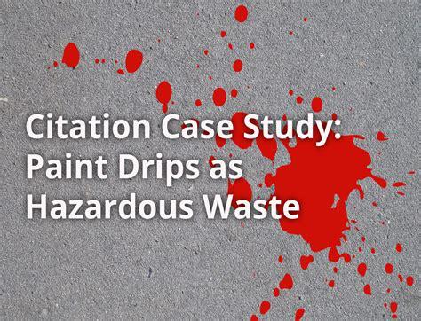 paint drips  concrete  hazardous waste violation