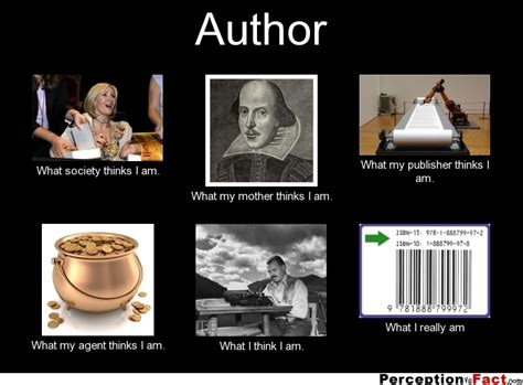 Author Memes - author what people think i do what i really do perception vs fact