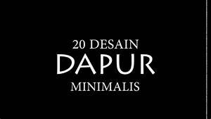 20 Desain Dapur Minimalis Paling Keren 2017 YouTube