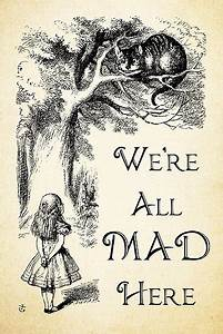 """""""Alice in Wonderland Quote - We're All Mad Here - Cheshire ..."""