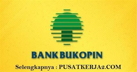rekrutmen lowongan kerja bank bukopin oktober