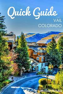 Quick Guide To Vail  Co