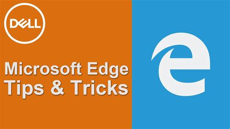 microsoft edge tips and tricks official dell tech support