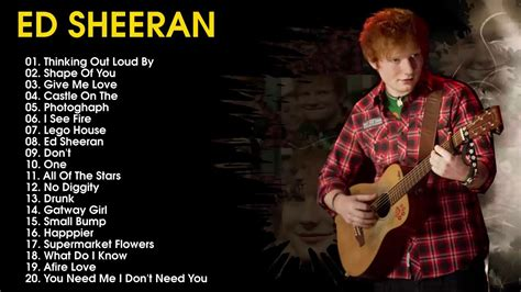 The Best Songs Of Ed Sheeran -ed Sheeran Greatest Hits