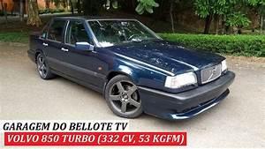Garagem Do Bellote Tv  Volvo 850 Turbo  Manual  332 Cv  53