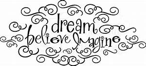 Inspirational Quotes - Dream, Believe, Imagine