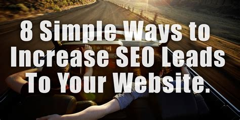 8 Simple Ways To Increase Seo Leads To Your Website