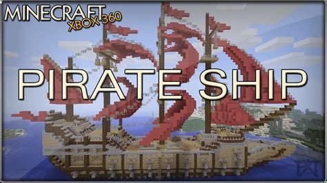 minecraft xbox  pirate ship youtube