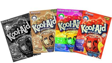 obama kool aidwhat flavor today  nod   gods