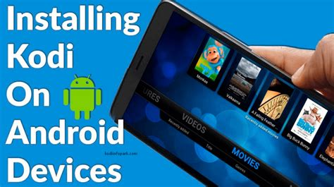 kodi for android phone official kodi on android phone how to install version