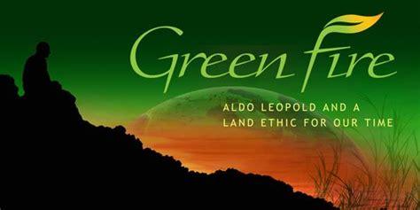 green fire film  aldo leopold foundation