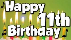 Happy 11th Birthday! Happy Birthday To You! - Song - YouTube