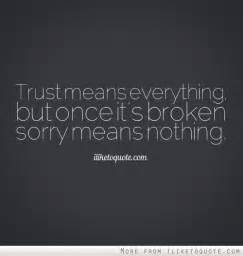 When Trust Is Broken Sorry Means Nothing