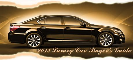 2012 Luxury Car Buyer's Guide Written By Martha Hindes