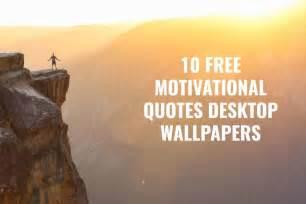10 Free Motivational Quotes Desktop Wallpapers — Creativetacos