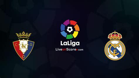 Osasuna vs Real Madrid Prediccion y Pronostico Transmision ...