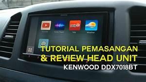Tutorial Pemasangan  U0026 Review Head Unit Kenwood Ddx7018bt