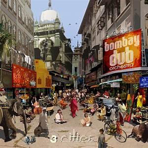Bombay Dub Orchestra — Six Degrees Records  Bombay