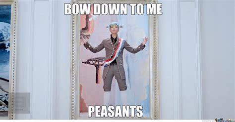 Bow Down Meme - bow down by epicshotatime meme center