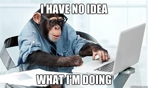No Idea Meme - image 558302 i have no idea what i m doing know your meme