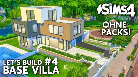 Sims 4 Moderne Häuser Bauen Anleitung by Die Sims 4 Haus Bauen Ohne Packs Base Villa 4