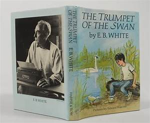 The Trumpet Of The Swan Presentation Copy E B White