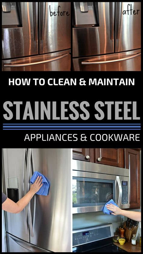 how to clean stainless steel how to clean and maintain stainless steel appliances and cookware cleaning ideas com