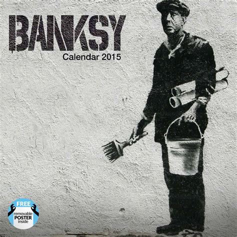 banksy calendars ukpostersabposterscom