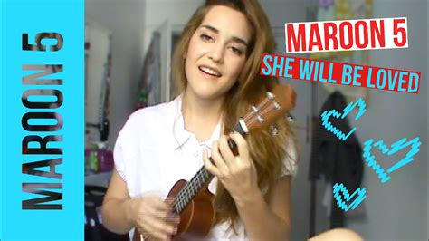 maroon 5 ukulele she will be loved she will be loved maroon 5 ukulele cover por vika