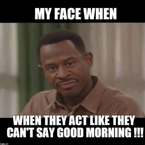 Morning Memes - 342 best images about good morning meme on pinterest good morning watches and snoop dogg